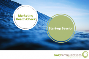 Start-up Session Marketing Health Check - povey communications
